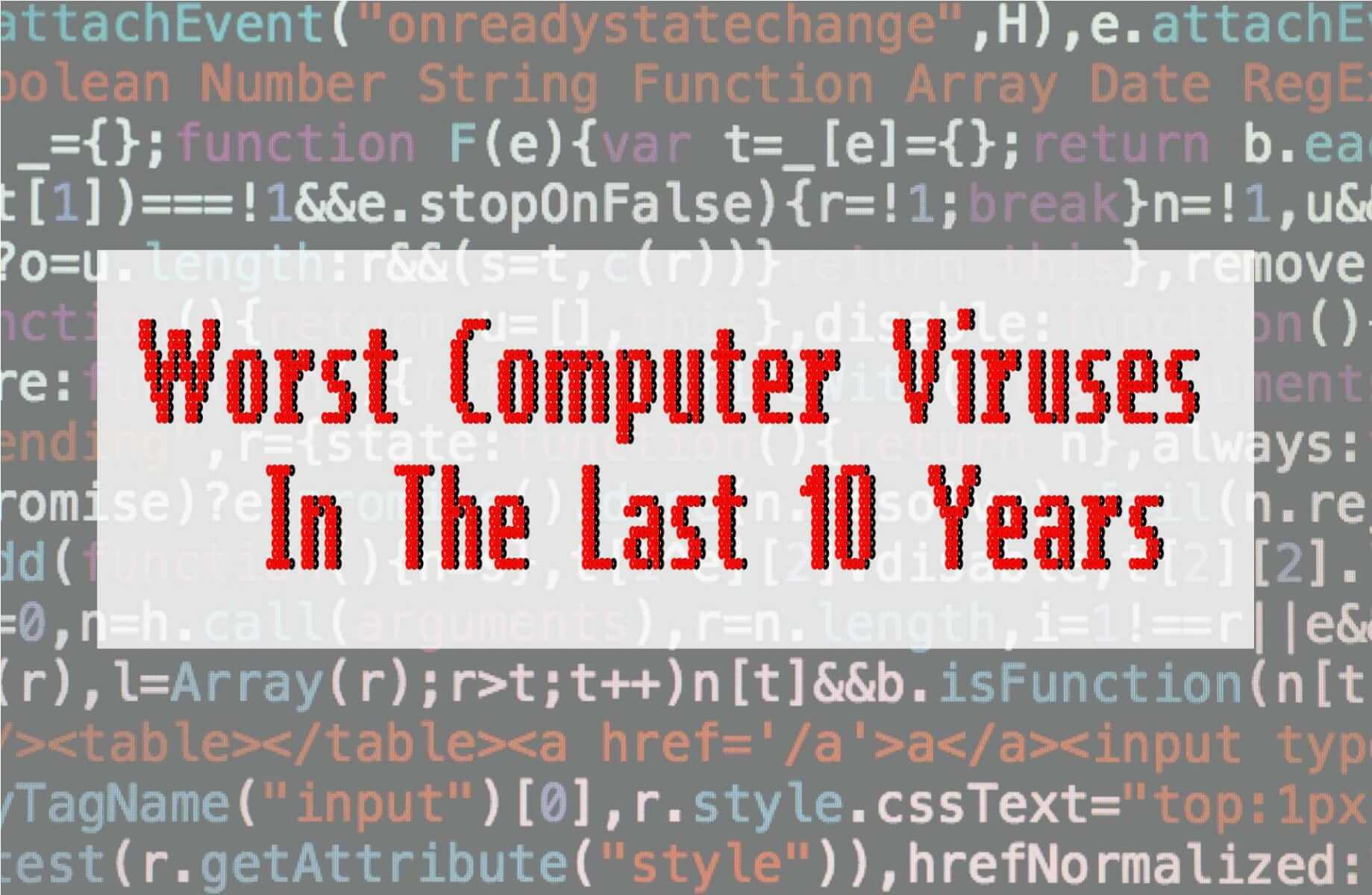 Top 5 Worst Computer Viruses In The Last 10 Years